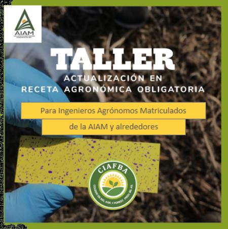 TALLER de Actualización en Receta Agronómica Obligatoria SÓLO PARA MATRICULADOS de localidad de MERCEDES y alrededores.
